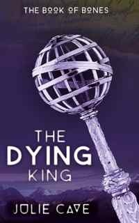 Book Review: The Dying King by Julie Cave