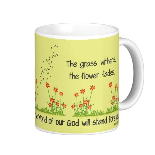 Isaiah 40:8 Coffee mug