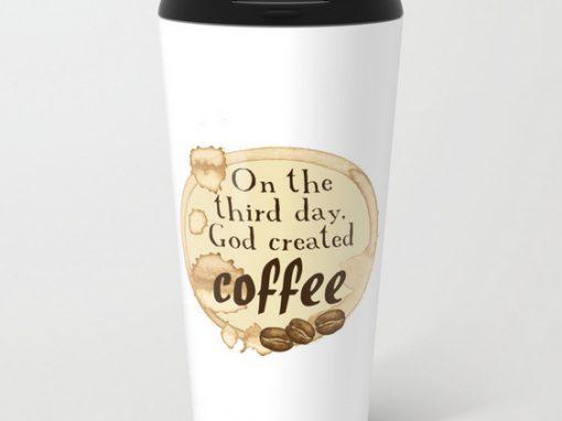 God Created Coffee